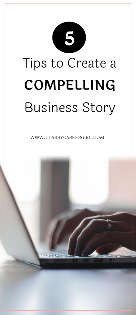 5 Tips to Create a Compelling Business Story
