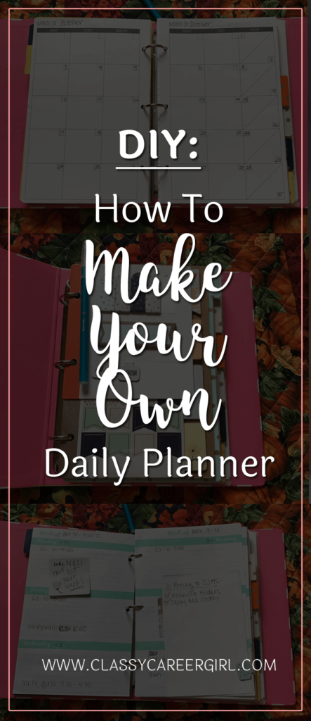 diy how to make your own daily planner classy career girl