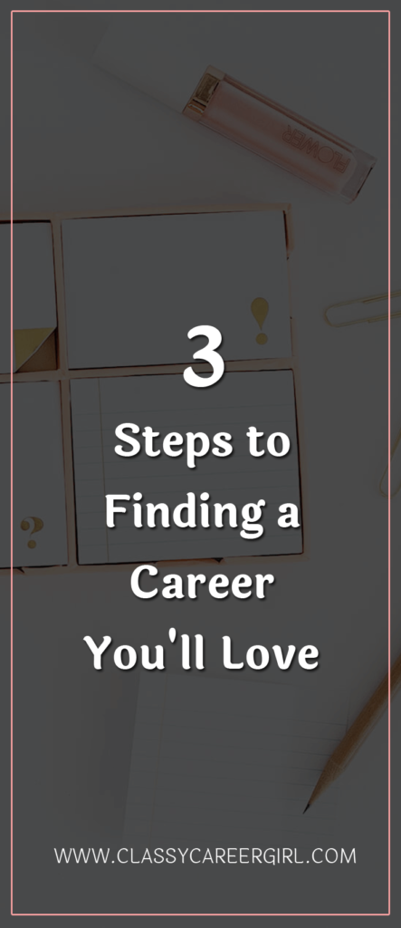 3 Steps to Finding a Career You'll Love
