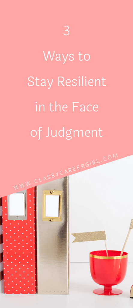 3 Ways to Stay Resilient in the Face of Judgment