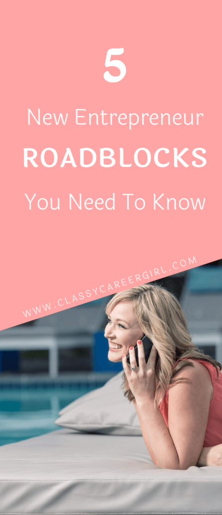 5 New Entrepreneur Roadblocks You Need To Know