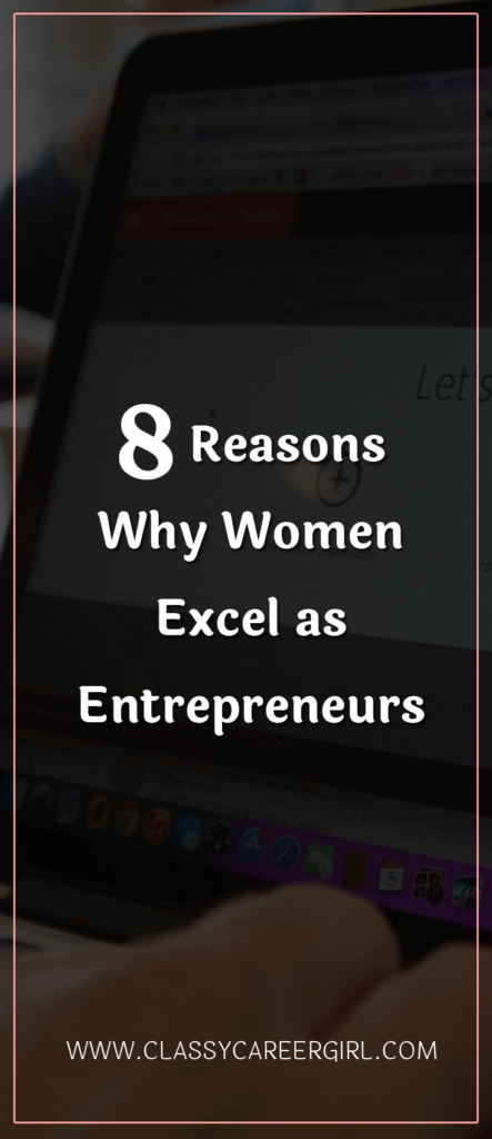8 Reasons Why Women Excel as Entrepreneurs