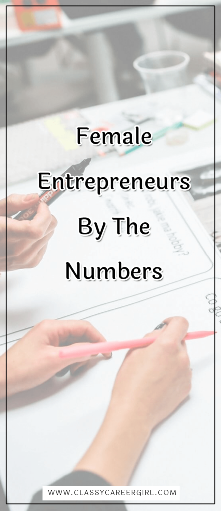 Female Entrepreneurs By The Numbers