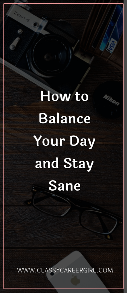 How to Balance Your Day and Stay Sane