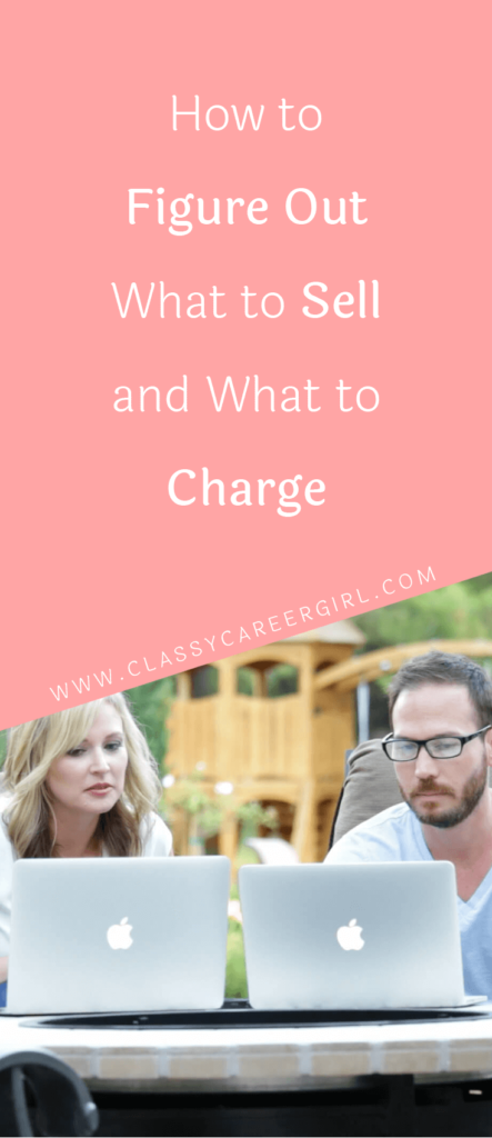 how-to-figure-out-what-to-sell-and-what-to-charge