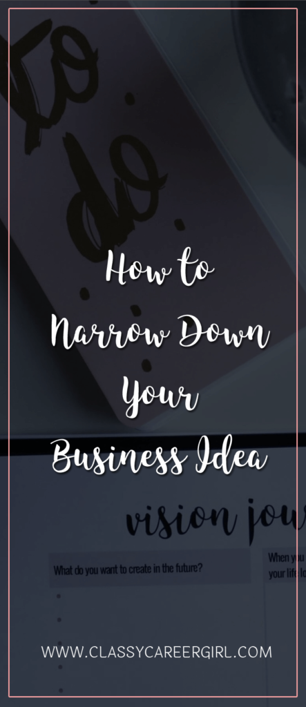How to Narrow Down Your Business Idea