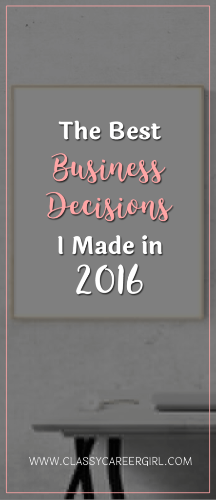 The Best Business Decisions I Made in 2016