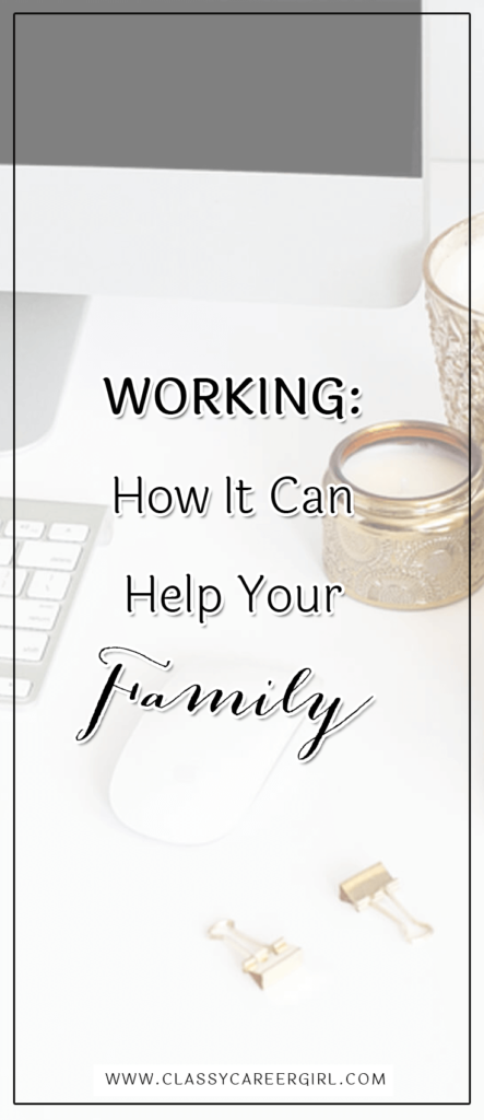 Working: How It Can Help Your Family
