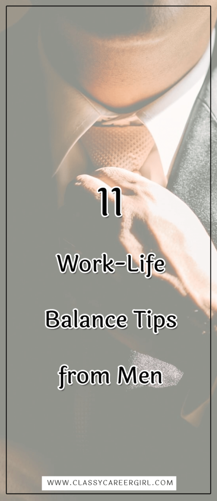 11 Work-Life Balance Tips from Men