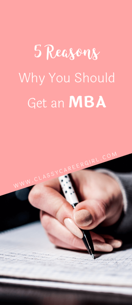 5 Reasons Why You Should Get an MBA