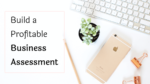 Build a Profitable Business Assessment (Podcast #72)