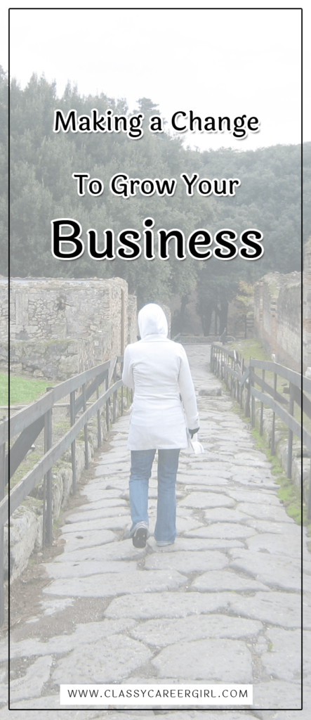 Making a Change To Grow Your Business