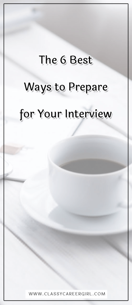 The 6 Best Ways to Prepare for Your Interview