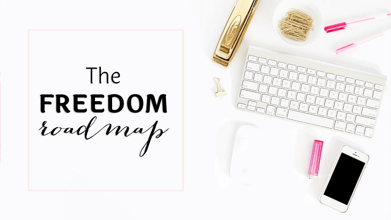 The Freedom Business Roadmap (Podcast #73)