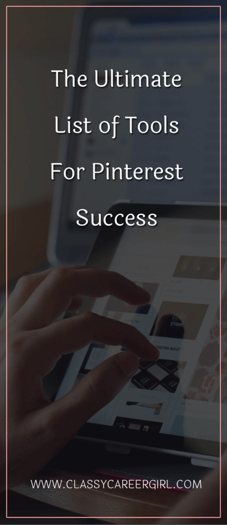 The Ultimate List of Tools For Pinterest Success