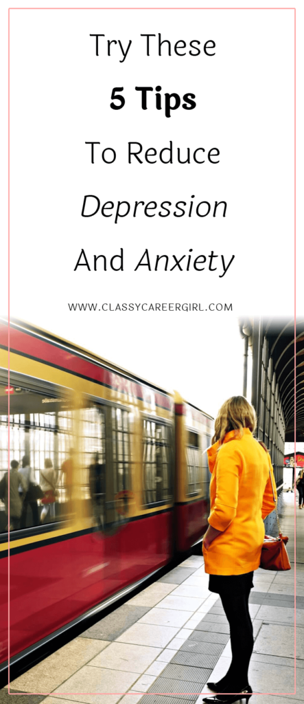 Try These 5 Tips To Reduce Depression And Anxiety