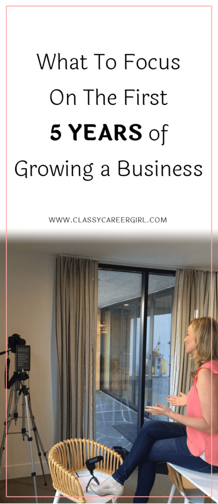 What To Focus On The First 5 Years of Growing a Business