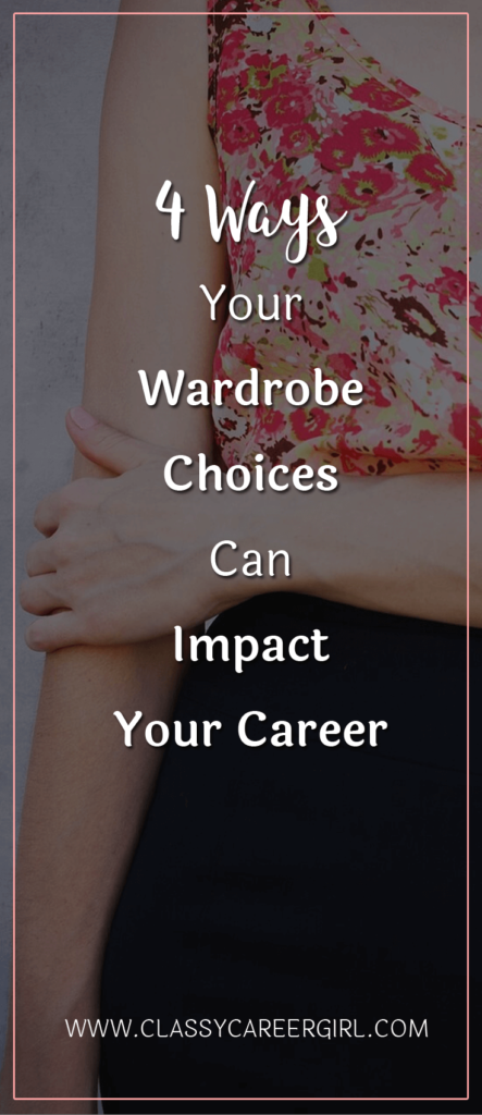 4 Ways Your Wardrobe Choices Can Impact Your Career