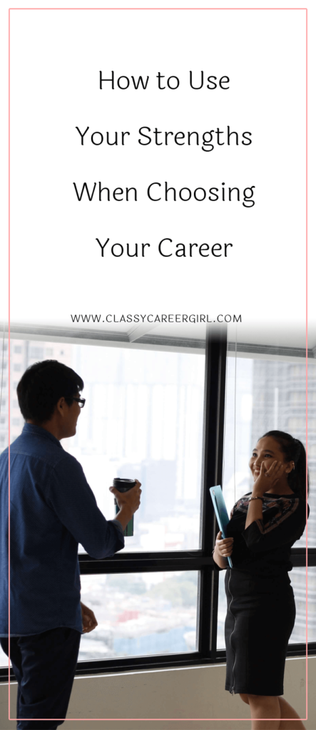 How to Use Your Strengths When Choosing Your Career