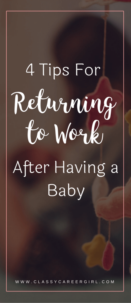 4 Tips for Returning to Work After Having a Baby