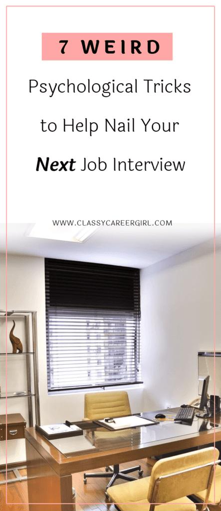 7 Weird Psychological Tricks to Help Nail Your Next Job Interview