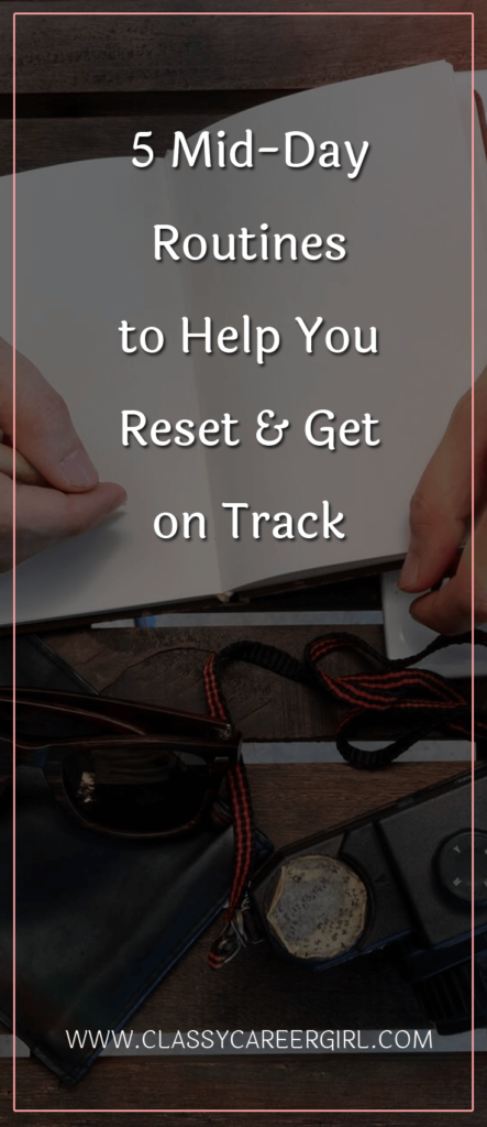 5 Mid-Day Routines to Help You Reset & Get on Track