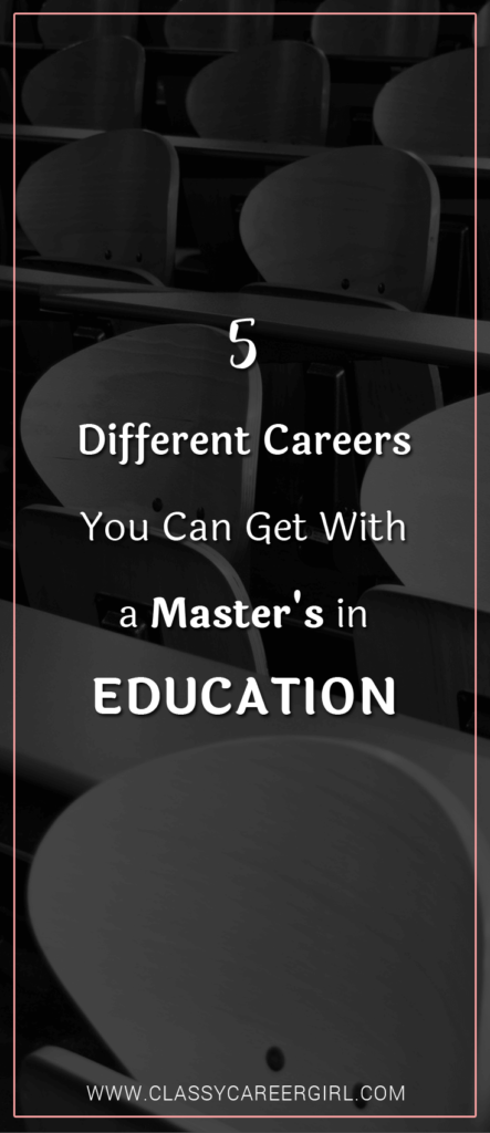 5 Different Careers You Can Get With a Master's in Education