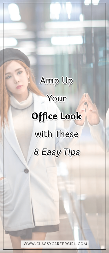 Amp Up Your Office Look with These 8 Easy Tips