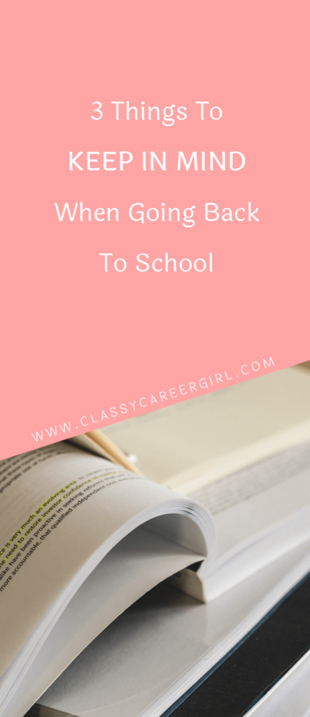 3 Things To Keep in Mind When Going Back To School
