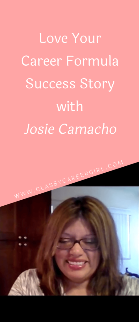 Love Your Career Formula Success Story with Josie Camacho