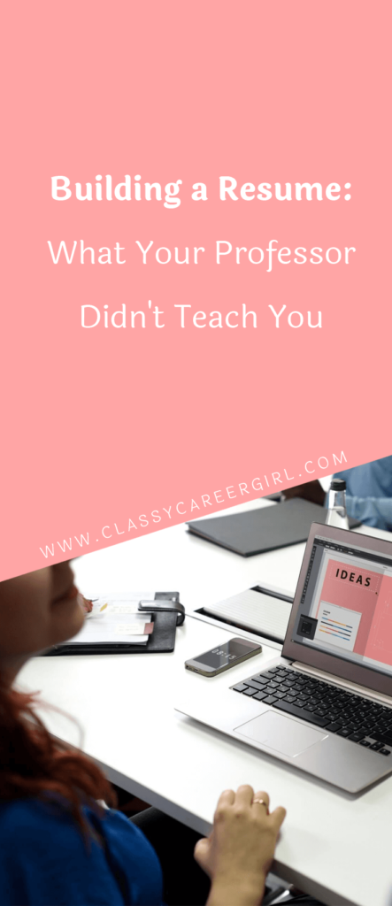 Building a Resume - What Your Professor Didn't Teach You
