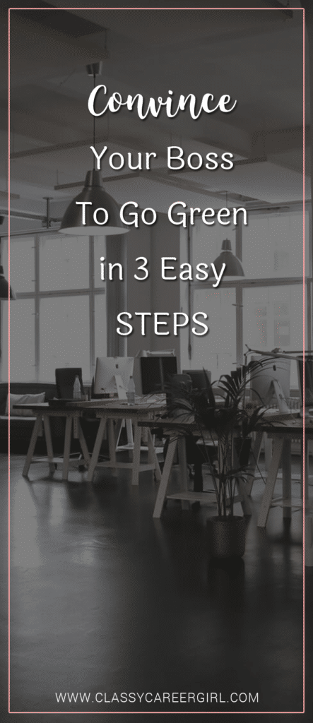 Convince Your Boss To Go Green in 3 Easy Steps