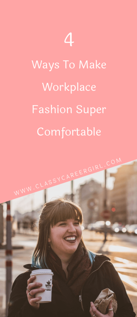4 Ways To Make Workplace Fashion Super Comfortable