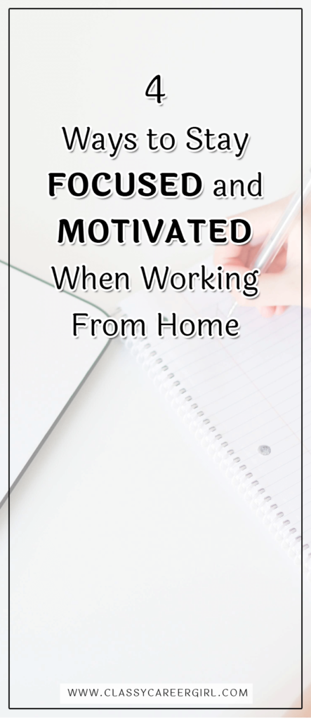 4 Ways to Stay Focused and Motivated When Working From Home
