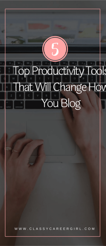 5 Top Productivity Tools That Will Change How You Blog