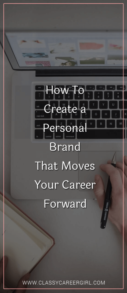 How To Create a Personal Brand That Moves Your Career Forward
