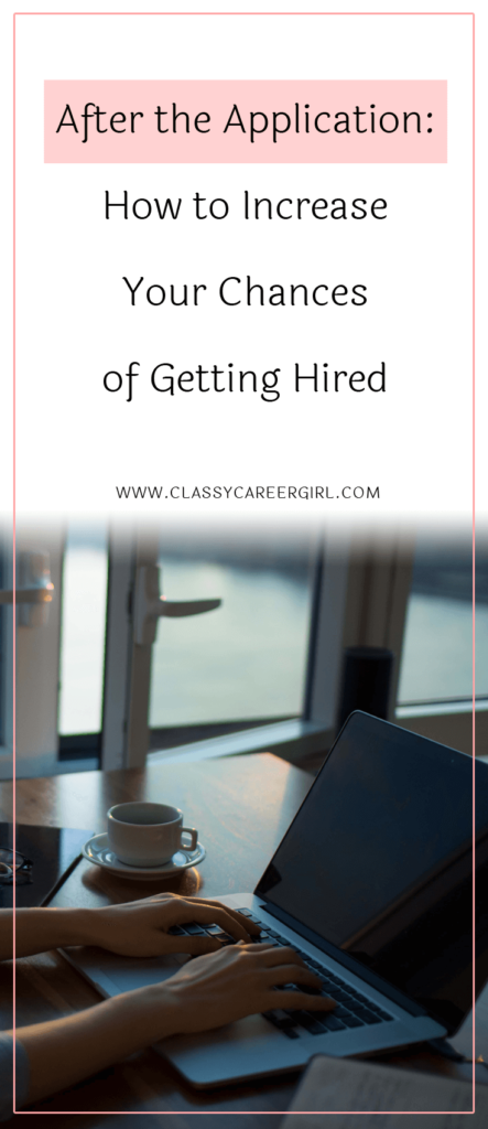 After the Application - How to Increase Your Chances of Getting Hired