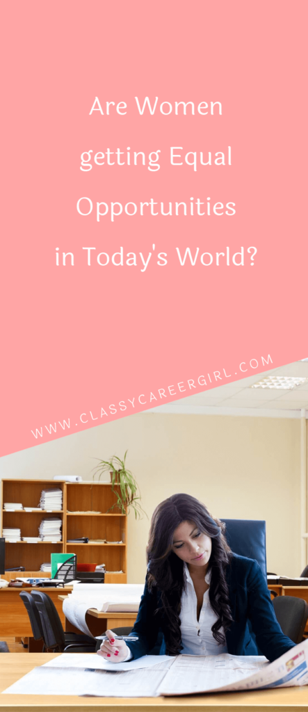 Are Women Really Getting Equal Opportunities in Today's World