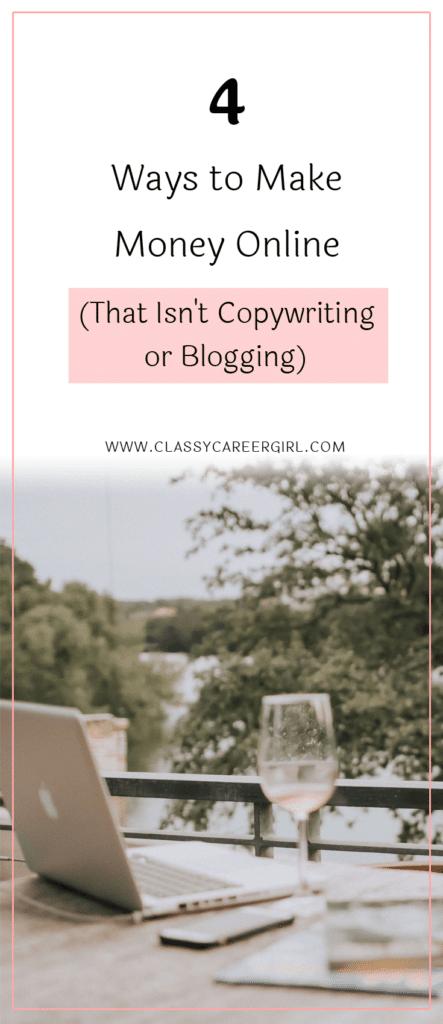 4 Ways to Make Money Online (That Isn't Copywriting or Blogging)