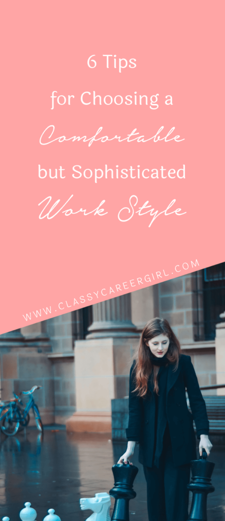 6 Tips for Choosing a Comfortable but Sophisticated Work Style (1)