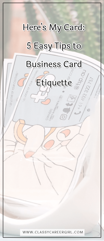Here S My Card 5 Easy Tips To Business Card Etiquette Classy