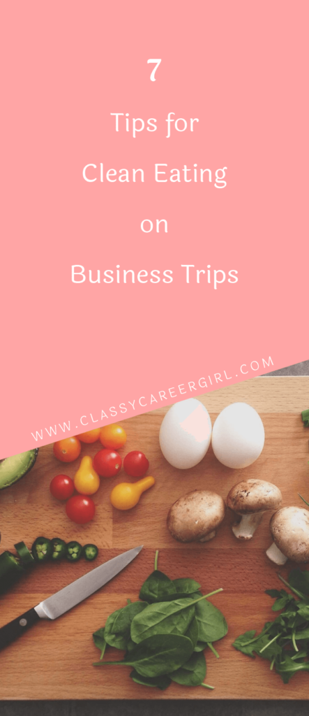 7 Tips for Clean Eating on Business Trips