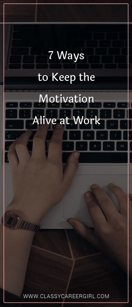 7 Ways to Keep the Motivation Alive at Work (1)