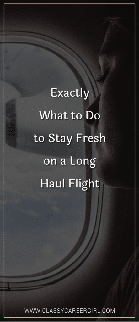 Exactly What to Do to Stay Fresh on a Long Haul Flight