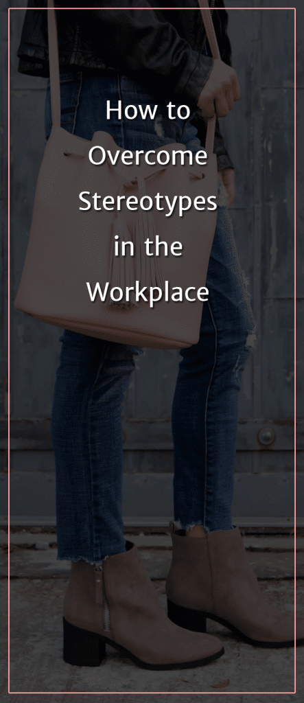 How to Overcome Stereotypes in the Workplace
