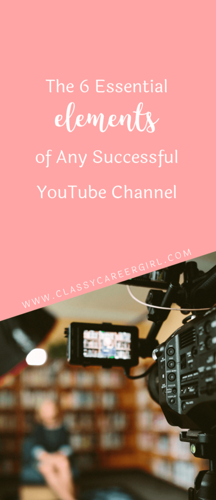The 6 Essential Elements of Any Successful YouTube Channel (1)