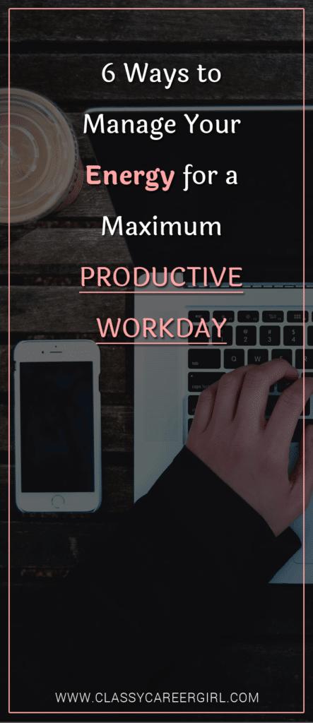 6 Ways to Manage Your Energy for a Maximum Productive Workday (1)