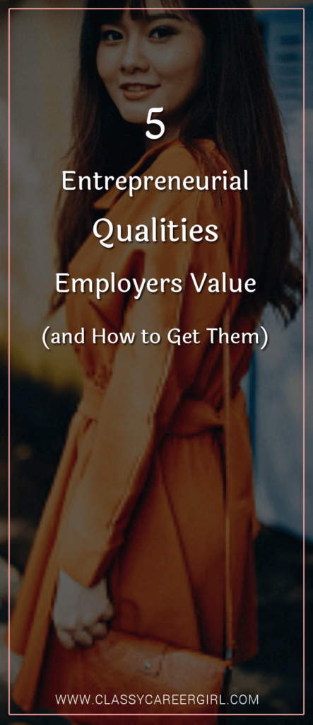 5 Entrepreneurial Qualities Employers Value (and How to Get Them) (1)