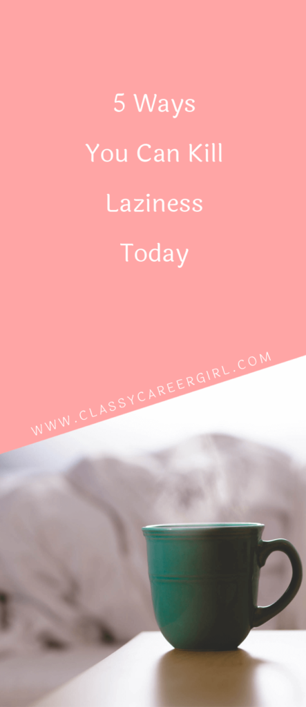 5 Ways You Can Kill Laziness Today (1)
