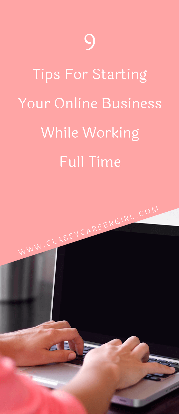 9 Tips For Starting Your Online Business While Working Full Time (1)